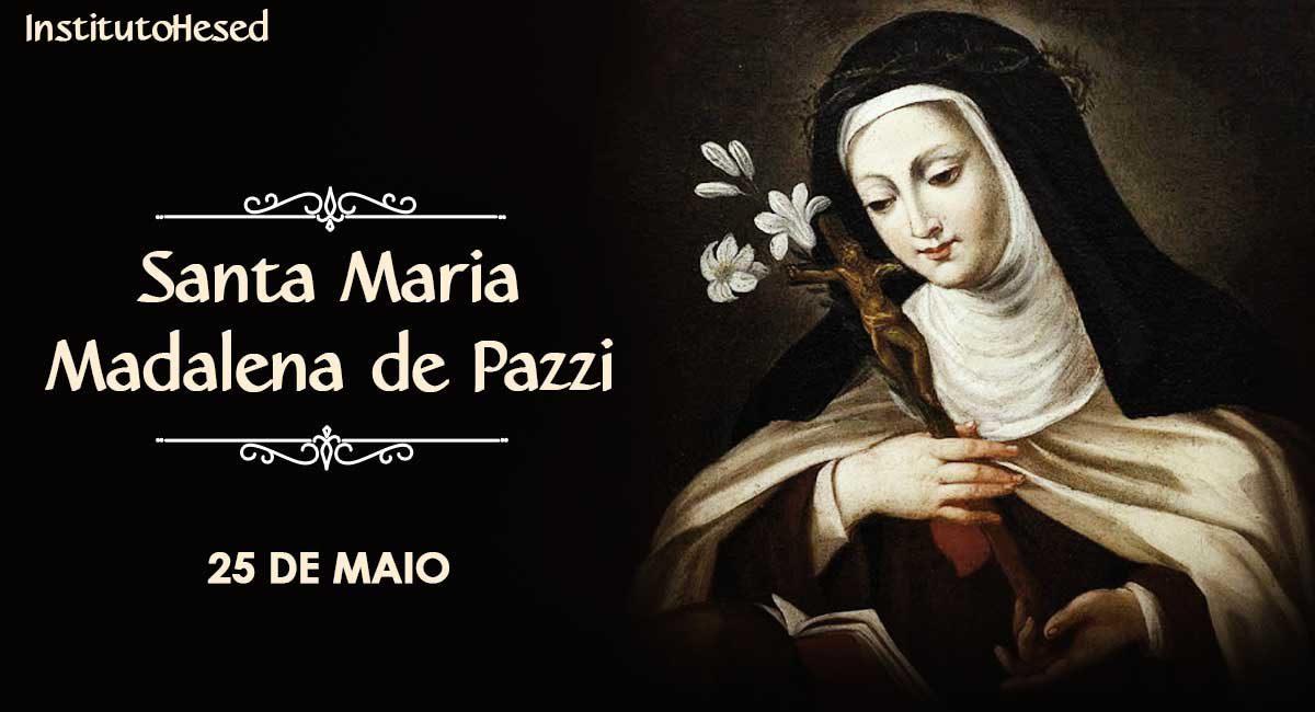 Santa Maria Madalena de Pazzi - Instituto Hesed