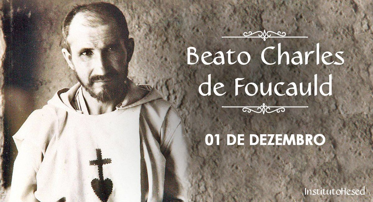 Beato Charles de Foucauld - Instituto Hesed